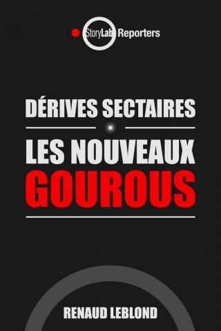 Dérives sectaires : Les nouveaux gourous